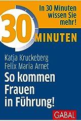 30 Minuten So kommen Frauen in Führung! Kindle Ausgabe
