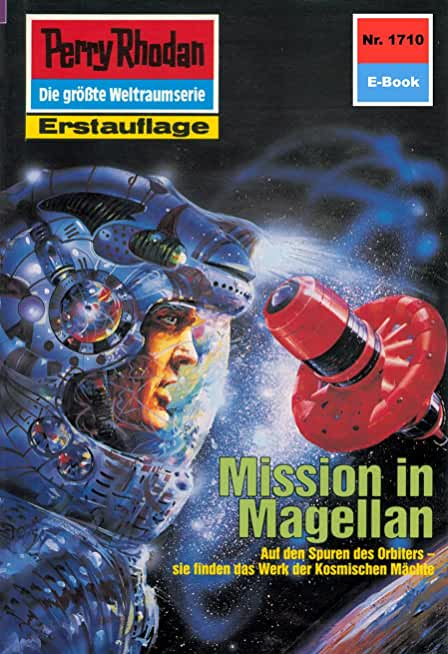 "Perry Rhodan 1710: Mission in Magellan: Perry Rhodan-Zyklus ""Die Ayindi"" (Perry Rhodan-Erstauflage) (German Edition)"