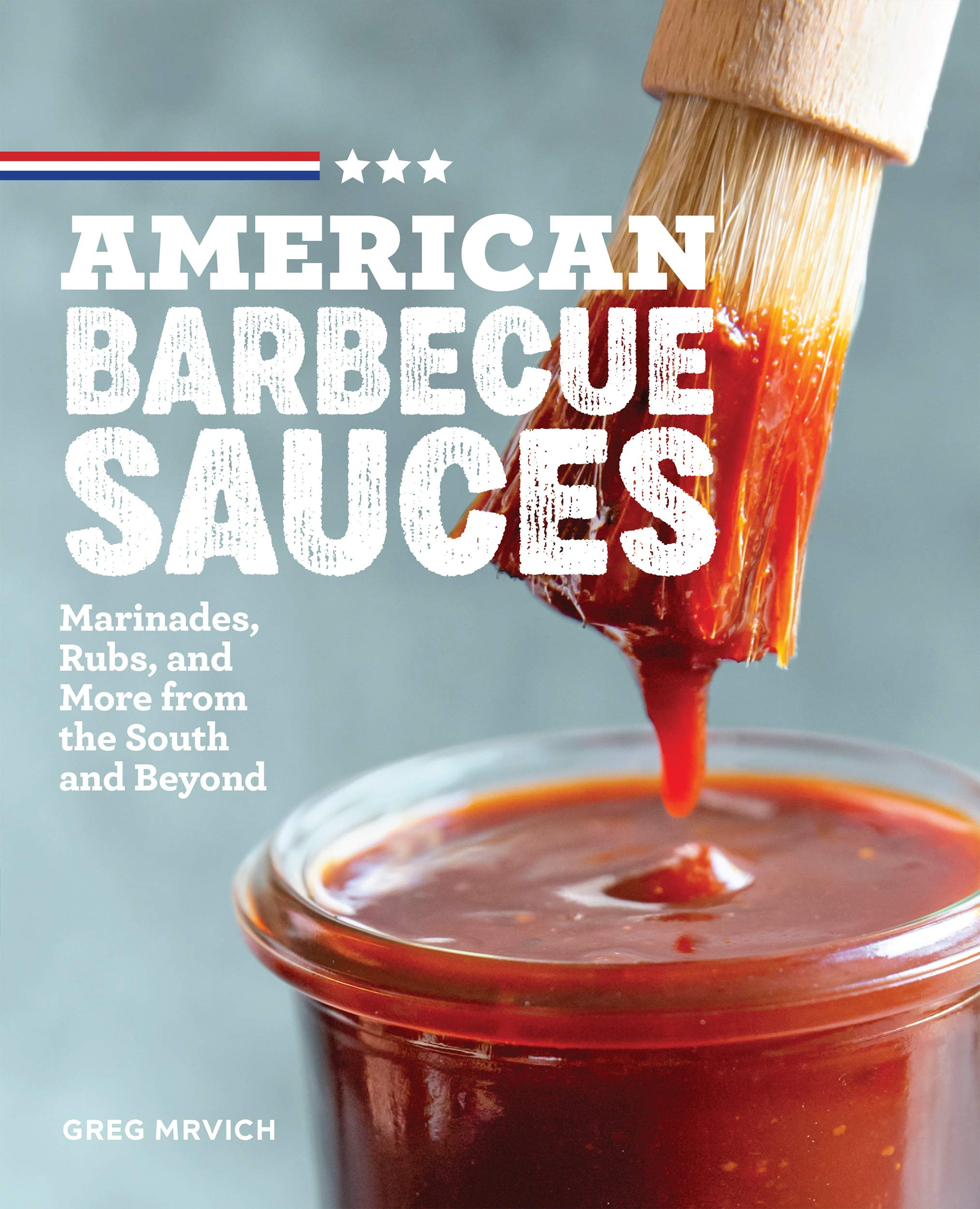 American Barbecue Sauces Marinades Beyond