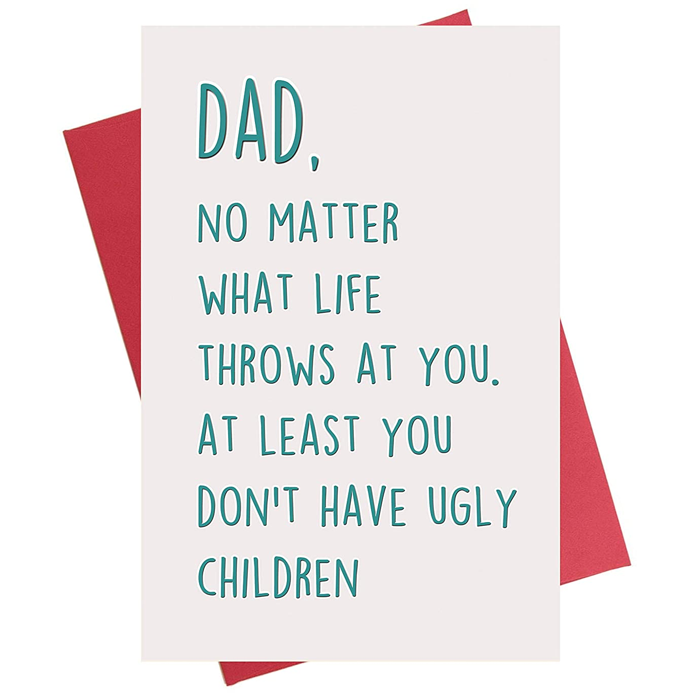 At Least You Don't Have Ugly Children Funny Father's Day Card from Daughter Son Kid Baby
