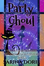 Party Ghoul: A Lady of the Lake School for Girls Cozy Mystery (The Vega Bloodmire Wicked Witch Mystery Series Book 4)
