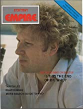Fantasy Empire, no. 17 (May 1985) (Colin Baker cover): Doctor Who No More?; John Nathan-Turner/Brian Croucher/Jon Pertwee interviews; Quatermass; Sir Gawain; Tanith Lee of Space Voyagers; Omega Factor