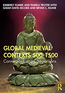 Global Medieval Contexts 500 – 1500: Connections and Comparisons
