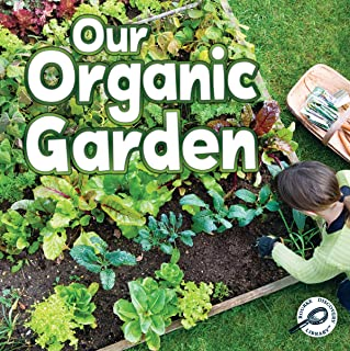 Our Organic Garden (Green Earth Science Discovery Library)