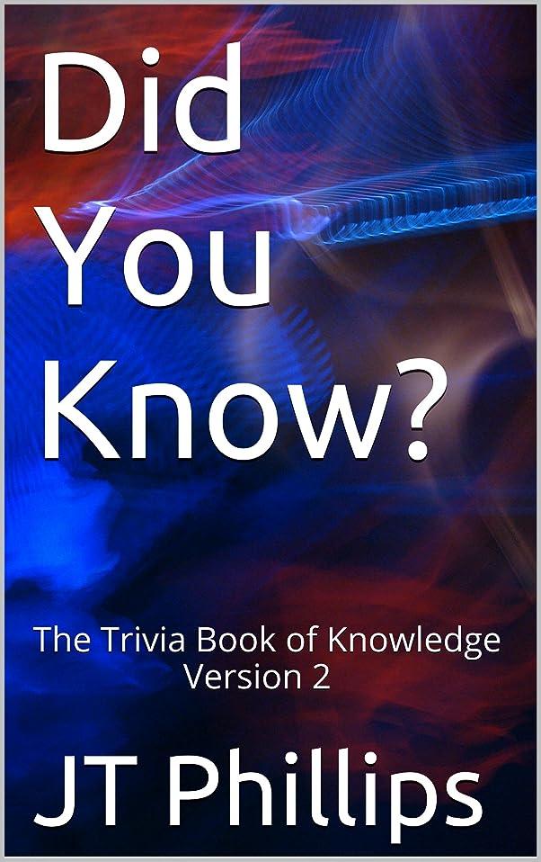 常習者時刻表物足りないDid You Know?: The Trivia Book of Knowledge     Version 2 (English Edition)