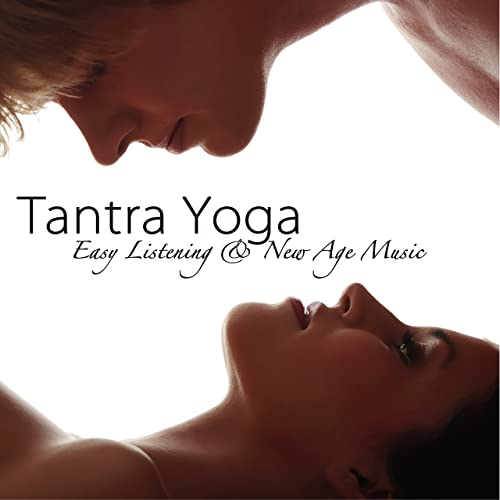 Tantra Yoga - Easy Listening & New Age Music for Yoga ...