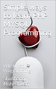 Simple ways to learn PHP MYSQL Programming: PHP MYSQL Programming