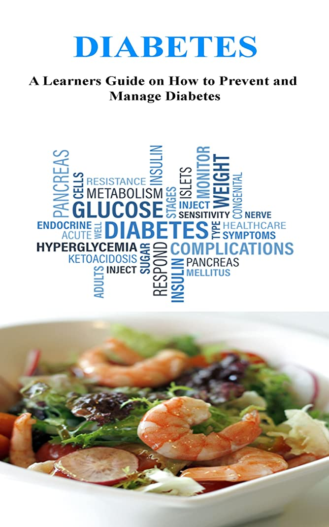 Diabetes: A Learners Guide on How to Prevent and Manage Diabetes (English Edition)