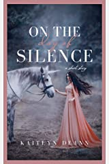 On the Day of Silence: a short story Kindle Edition