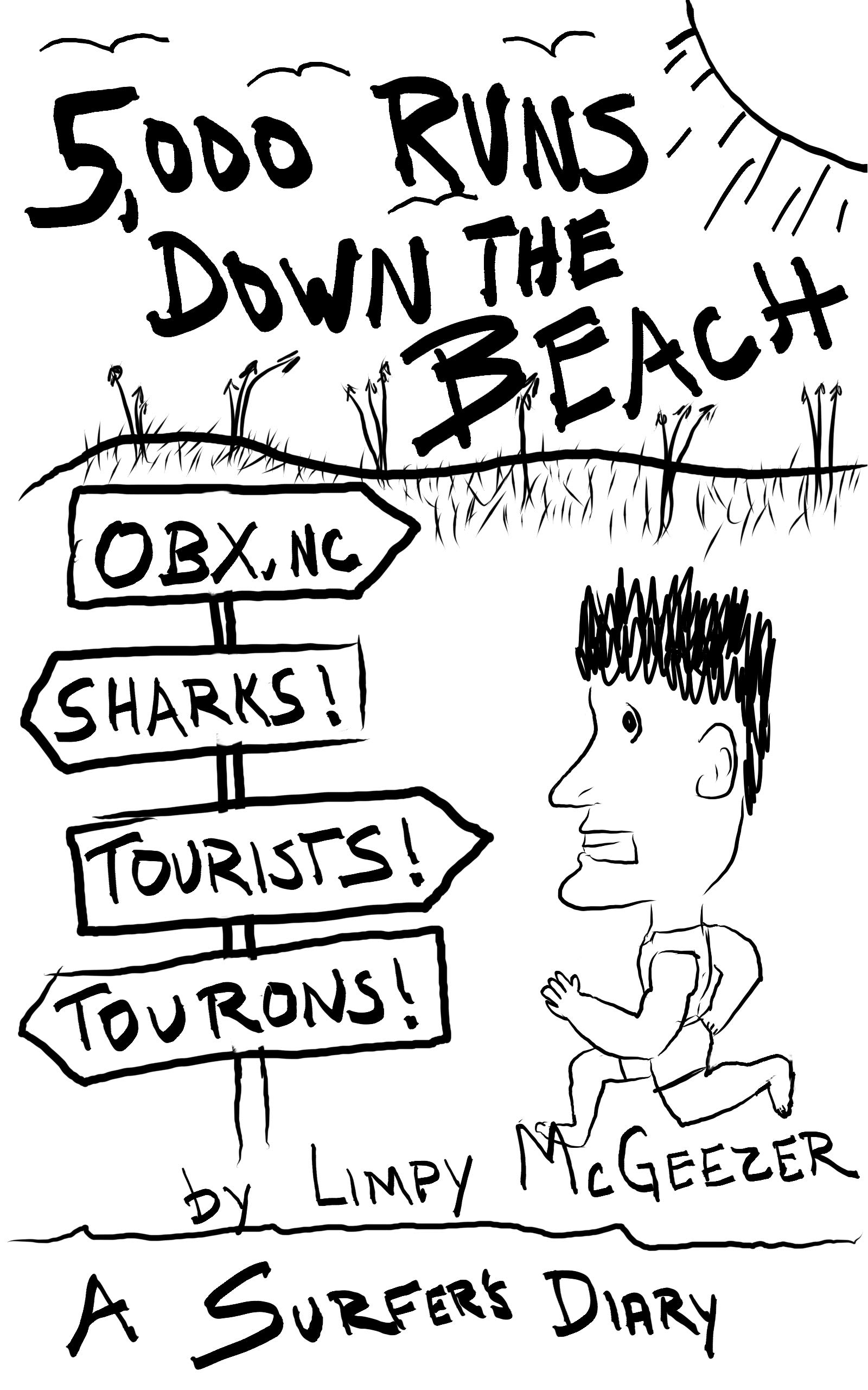 5,000 Runs Down The Beach: A Sharky Snakey Touristy Jellyfishy Journal (English Edition)