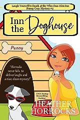 Inn the Doghouse (Who-Dun-Him Inn Cozy Mystery #2) Kindle Edition