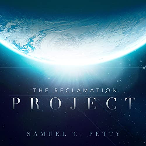 Samuel C. Petty - The Reclamation Project 2019