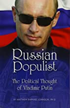 Russian Populist: The Political Thought of Vladimir Putin