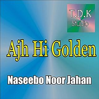 Ajh Hi Golden [Explicit]