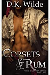 Corsets and Rum (The Convention Series Book 1) Kindle Edition