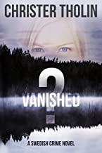 Vanished?: A Swedish Crime Novel (Stockholm Sleuth Series Book 1)