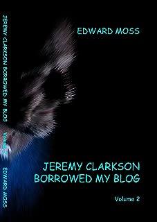 Jeremy Clarkson borrowed my Blog - Volume 2 (English Edition)