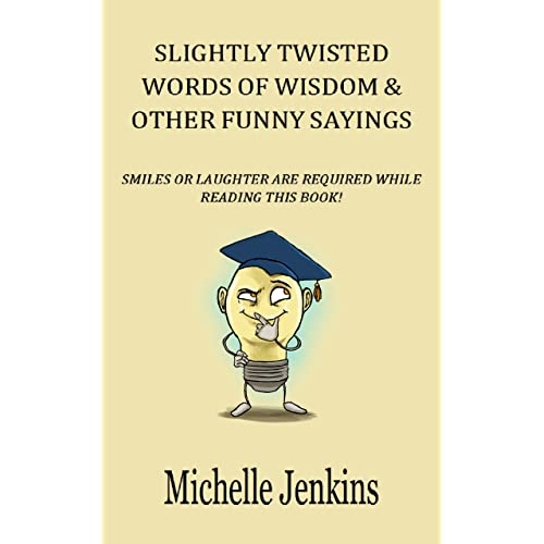 Funny Quotes Slightly Twisted Words Of Wisdom Other Funny Sayings