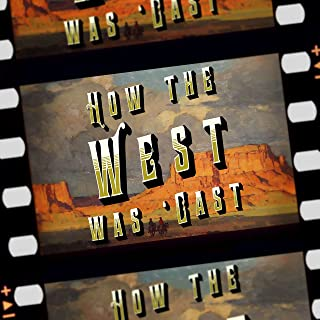 How the West Was 'Cast