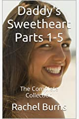 Daddy's Sweetheart Parts 1-5: The Complete Collection Kindle Edition
