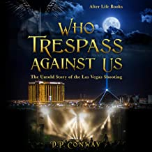 Who Trespass Against Us: The Untold Story of the Las Vegas Shooting