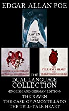 The Dual Language Collection, The Raven, The Cask of Amontillado, The Tell-Tale Heart: Dual Language Books (English and German Edition)