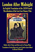 London After Midnight: An English Translation of the 1929 French Novelization of the Lost Lon Chaney Film