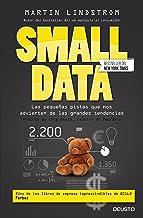 Small Data: Las pequeñas pistas que nos advierten de las grandes tendencias (Spanish Edition)