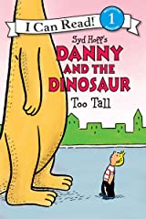 Danny and the Dinosaur: Too Tall (I Can Read Level 1) Kindle Edition