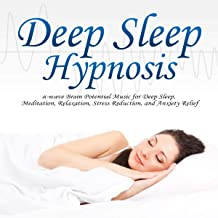 Deep Sleep Hypnosis: α-wave Brain Potential Music for Deep Sleep, Meditation, Relaxation, Stress Reduction, and Anxiety Relief (English Edition)