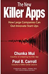 The New Killer Apps: How Large Companies Can Out-Innovate Start-Ups Kindle Edition