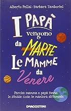 I papà vengono da Marte, le mamme da Venere: Perché mamma e papà fanno le stesse cose in maniera differente (Italian Edition)