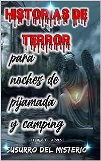 Historias de Terror para Noches de Pijamadas y Camping (Susurro del Misterio) (Spanish Edition)