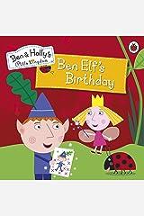Ben and Holly's Little Kingdom: Ben Elf's Birthday Storybook (Ben & Holly's Little Kingdom) Kindle Edition
