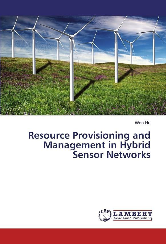 の前で逃すフォアタイプResource Provisioning and Management in Hybrid Sensor Networks
