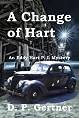 A Change of Hart (An Eddy Hart P. I. Mystery Book 1) Kindle Edition