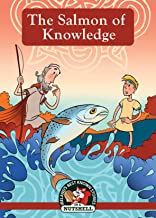 The Salmon of Knowledge (Irish Myths & Legends In A Nutshell Book 4)