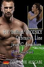 """Sly """"Bullhorn"""" Brodsky, Offensive Line (Deutsche Ausgabe) (First & Ten (Deutsche Ausgabe) 5) (German Edition)"""