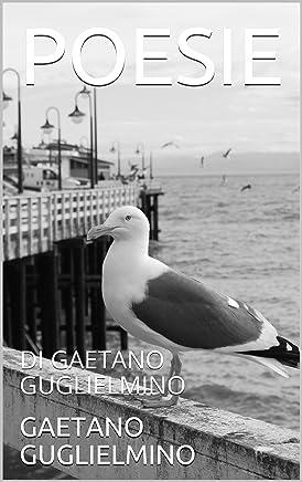 POESIE: DI GAETANO GUGLIELMINO