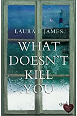 What Doesn't Kill You: A gripping psychological drama you won't want to put down (Chesil Beach Book 3) Kindle Edition