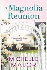 A Magnolia Reunion (The Magnolia Sisters) Kindle Edition
