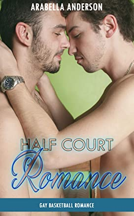 Half Court Romance: Gay Basketball Romance (English Edition)