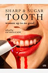 Sharp & Sugar Tooth: Women Up To No Good Kindle Edition