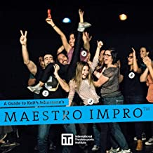 A Guide to Keith Johnstone's Maestro Impro™ (3)