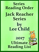 LEE CHILD JACK REACHER SERIES IN ORDER WITH CHECKLIST: JACK REACHER SERIES LIST WITH SPECIAL ADDED MATERIAL - UPDATED IN 2017 (Ultimate Reading List Book 1)