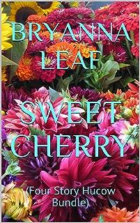SWEET CHERRY: (Four Story Hucow Bundle)