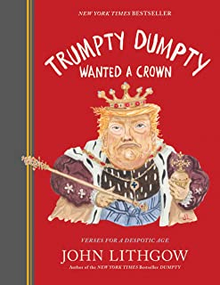 Trumpty Dumpty Wanted a Crown: Verses for a Despotic Age (Dumpty, 2)