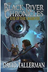The Black River Chronicles: Eye of the Observer (Black River Academy Book 3) Kindle Edition