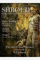 Shroud 15: The Quarterly Journal of Speculative Writing (Volume 4) (Shroud Magazine) Kindle Edition