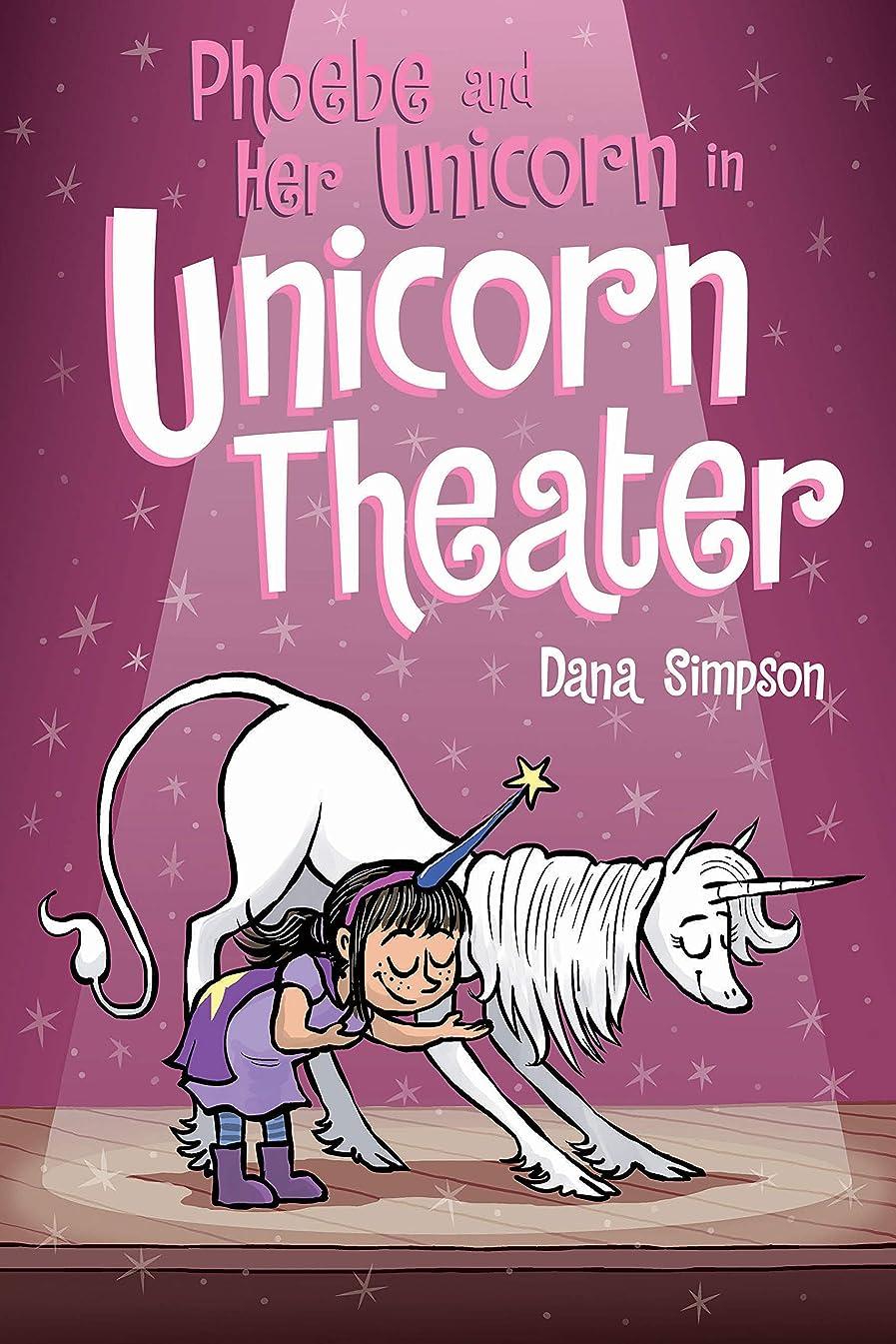壮大な委任ドキュメンタリーPhoebe and Her Unicorn in Unicorn Theater (Phoebe and Her Unicorn Series Book 8) (English Edition)